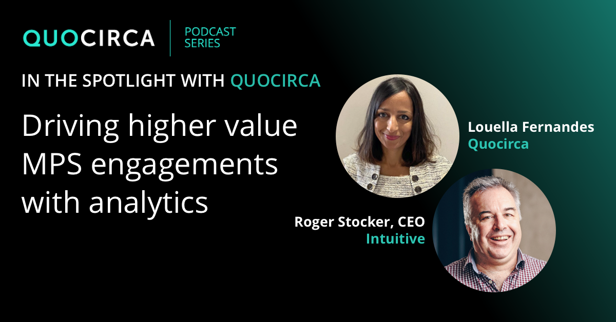 Driving higher value MPS engagements with analytics, with Roger Stocker, Intuitive