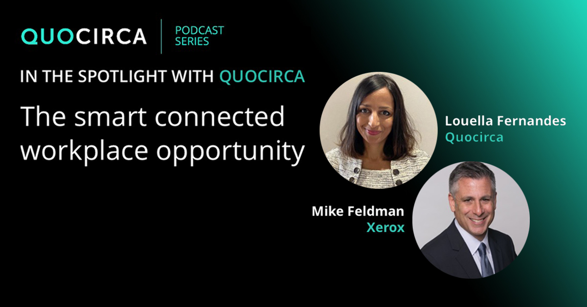 Capitalising on the Smart Connected Workplace with Mike Feldman, Xerox