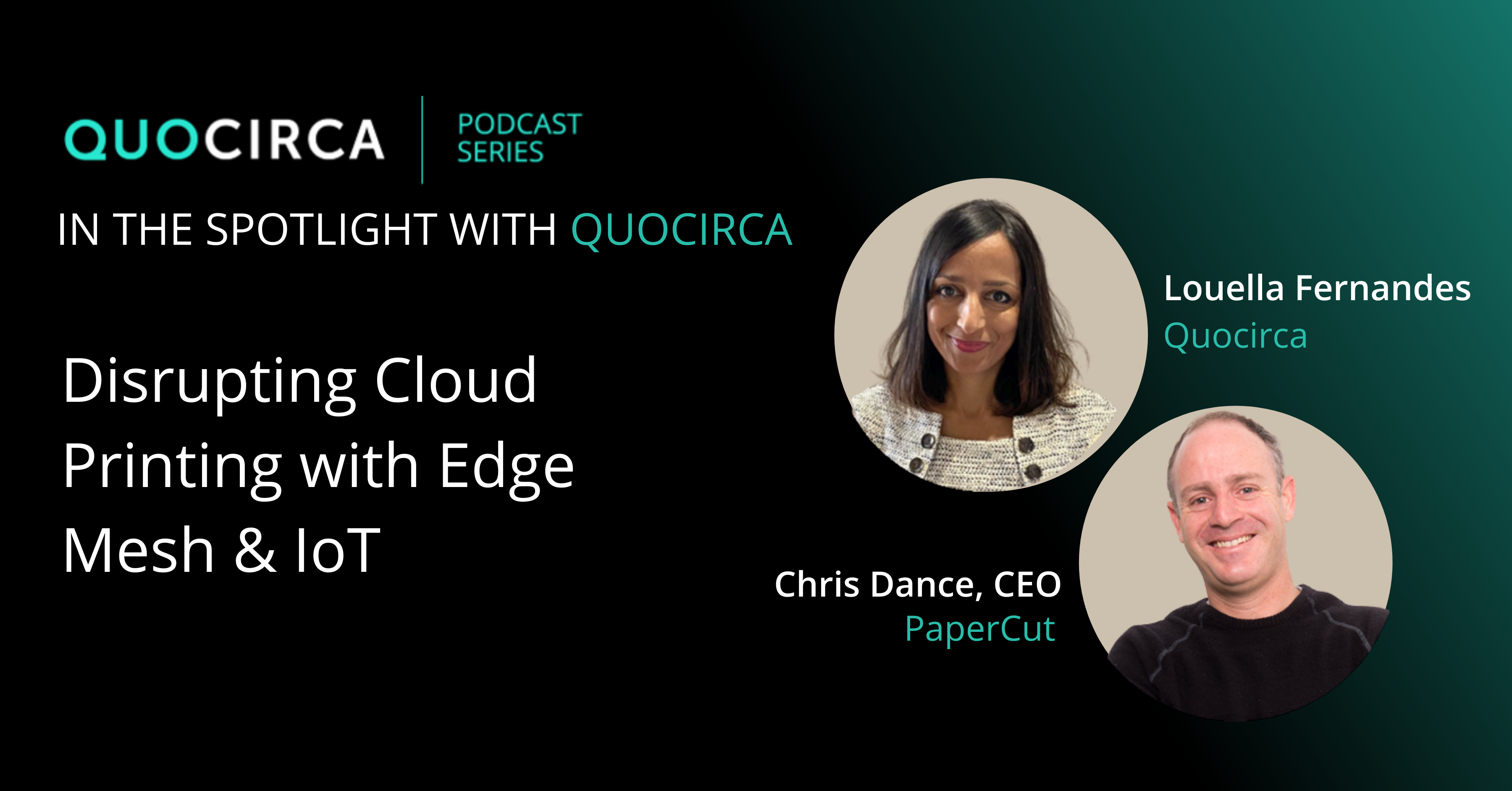 Disrupting Cloud Printing with Edge Mesh & IoT, with Chris Dance, PaperCut
