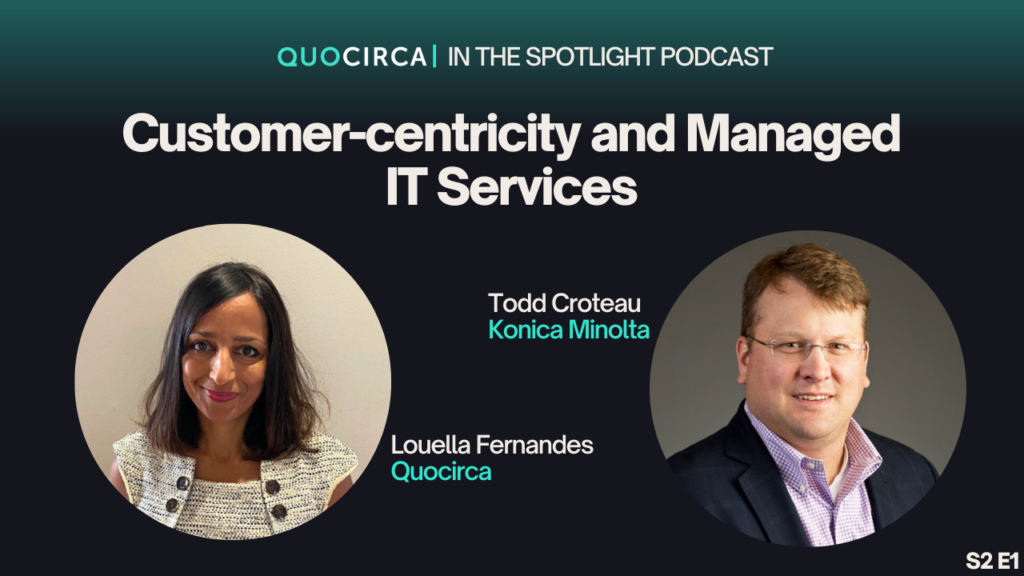 Quocirca all covered podcast with Todd Croteau of Konica Minolta - Customer-centricity and IT managed services